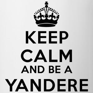 Keep calm and be a yandere Magliette - Tazza