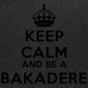 Keep calm and be a bakadere Tee shirts - Casquette snapback