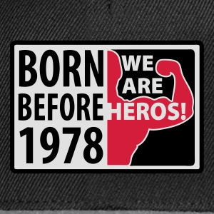 Born before 1978 - geboren vor 1978 T-Shirts - Snapback Cap