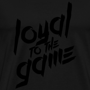 Loyal to the Game Pullover & Hoodies - Männer Premium T-Shirt