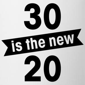 30 is the new 20 T-Shirts - Mug