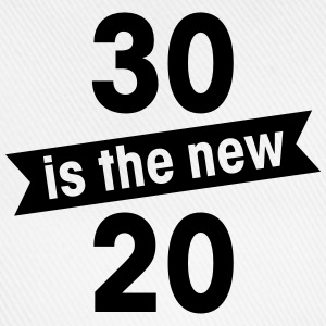 30 is the new 20 T-Shirts - Baseball Cap