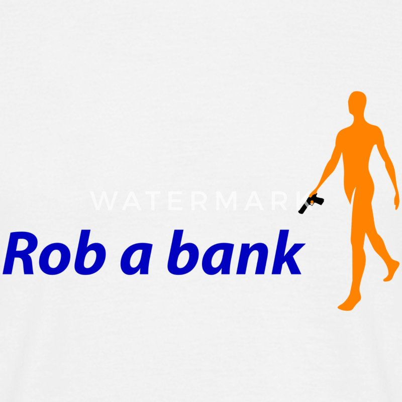 Rob a bank T-shirts - Mannen T-shirt