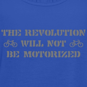 The Revolution Will Not Be Motorized T-Shirts - Women's Tank Top by Bella
