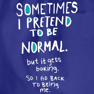 Sometimes I pretend to be normal (dark) T-skjorter - Gymbag