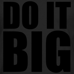 Do It Big Tee shirts - T-shirt manches longues Premium Homme