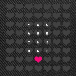You are the one - valentine's day T-Shirts - Snapback Cap