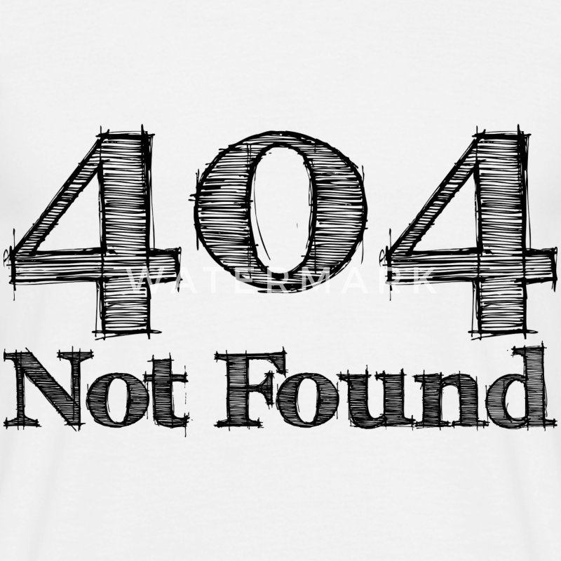 404 Not Found / Black T-Shirts - Männer T-Shirt