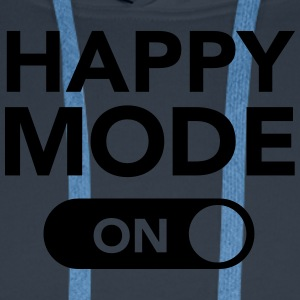 Happy Mode (on) T-Shirts - Men's Premium Hoodie
