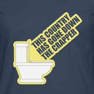 This Country Has Gone Down The Crapper T-Shirts - Men's Premium Longsleeve Shirt