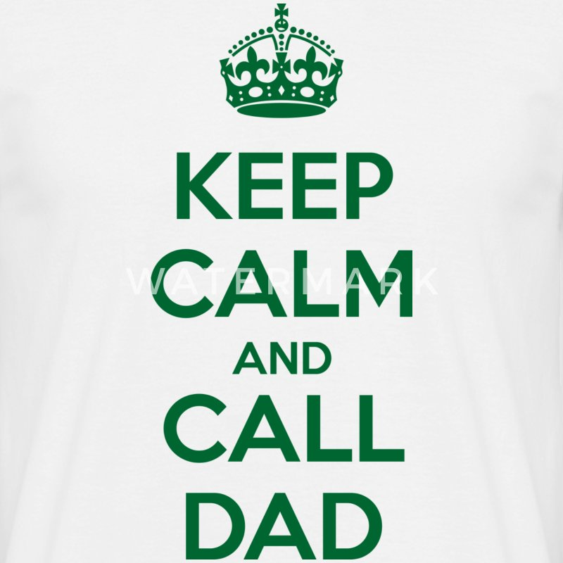 Keep Calm and Call Dad T-Shirts - Männer T-Shirt