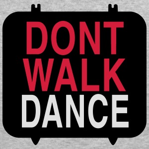 dont walk dance-v Sweat-shirts - Tee shirt près du corps Homme