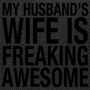 My Husband's Wife Is Freaking Awesome T-Shirts - Snapback Cap