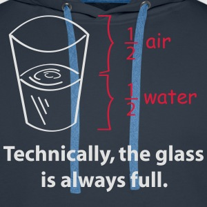 The Glass is always full T-Shirts - Männer Premium Hoodie