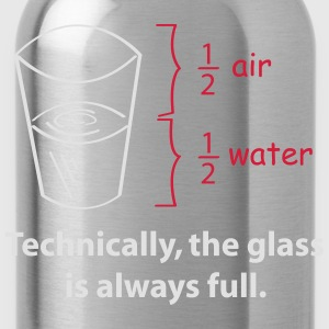 The Glass is always full T-Shirts - Trinkflasche
