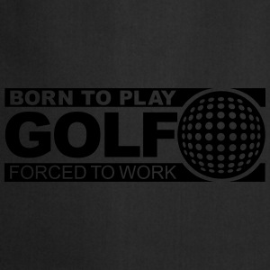 born to play golf Sweat-shirts - Tablier de cuisine