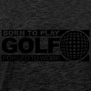 born to play golf Sweat-shirts - T-shirt Premium Homme