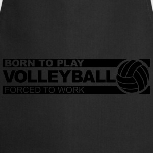born to play volleyball Sweat-shirts - Tablier de cuisine
