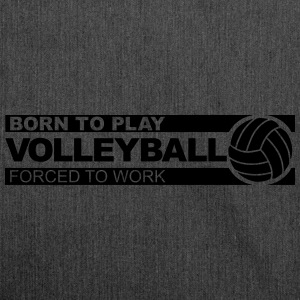 born to play volleyball Sweat-shirts - Sac bandoulière 100 % recyclé