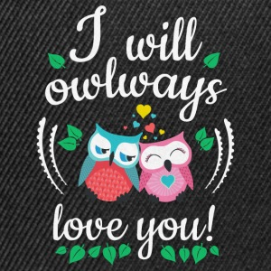 i will owlways love you owls ik zal owlways liefde u uilen T-shirts - Snapback cap
