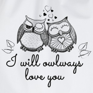 I will owlways love you Eulen T-Shirts - Turnbeutel