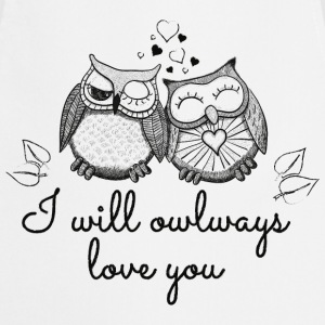 I will owlways love you Eulen T-Shirts - Kochschürze