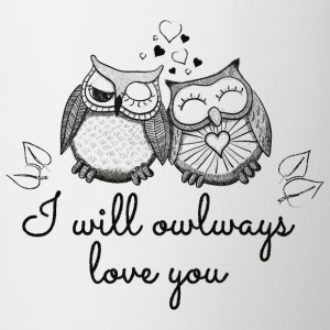 I will owlways love you Eulen T-Shirts - Tasse