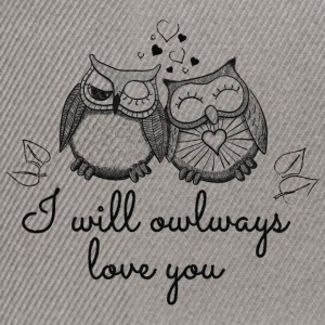 I will owlways love you Eulen Pullover & Hoodies - Snapback Cap