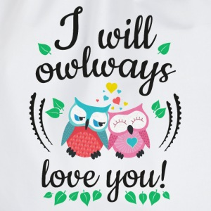 i will owlways love you owls sarà owlways amore voi gufi Magliette - Sacca sportiva