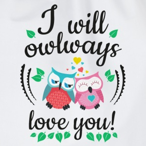 i will owlways love you owls sarà owlways amore voi gufi Bottiglie e tazze - Sacca sportiva