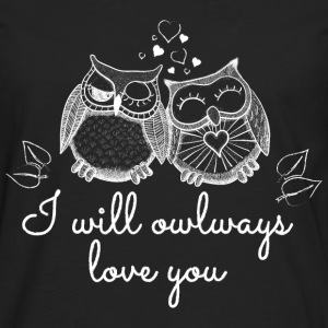 i will owlways love you owls je vais owlways amour vous hiboux Sweat-shirts - T-shirt manches longues Premium Homme