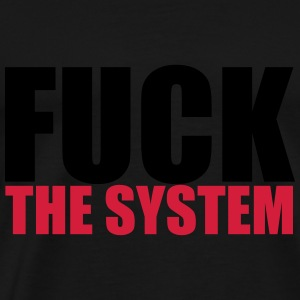 Fuck The System Sweaters - Mannen Premium T-shirt