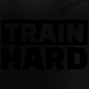 Train Hard T-Shirts - Baby T-Shirt