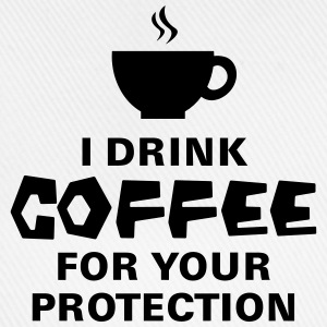 I Drink Coffee For Your Protection T-skjorter - Baseballcap