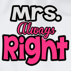 Mrs. always right T-Shirts - Drawstring Bag
