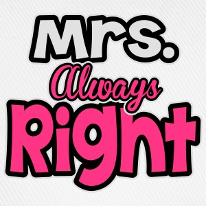 Mrs. always right T-Shirts - Baseball Cap