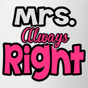 Mrs. always right T-Shirts - Mug