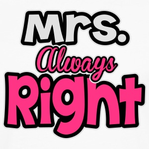 Mrs. always right T-Shirts - Men's Premium Longsleeve Shirt