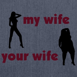 my wife your wife Tee shirts - Sac bandoulière 100 % recyclé