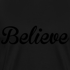 Believe Sweat-shirts - T-shirt Premium Homme