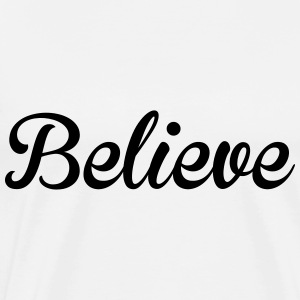 Believe Hoodies & Sweatshirts - Men's Premium T-Shirt