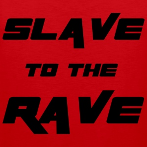 Slave To The Rave T-shirts - Premiumtanktopp herr