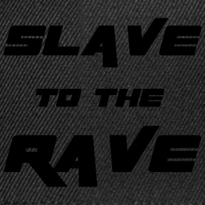 Slave To The Rave T-shirts - Snapback Cap