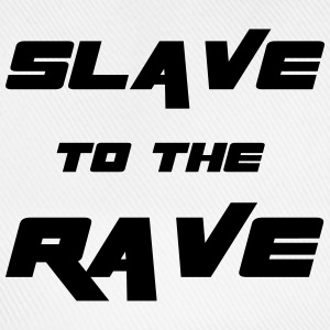 Slave To The Rave Hoodies & Sweatshirts - Baseball Cap