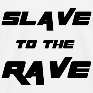 Slave To The Rave Pullover & Hoodies - Männer Premium T-Shirt