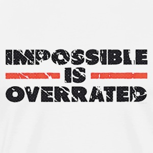 Impossible Is Overrated - Retro Sweatshirts - Herre premium T-shirt