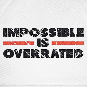 Impossible Is Overrated - Retro T-Shirts - Baseball Cap