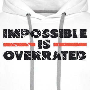 Impossible Is Overrated - Retro T-Shirts - Men's Premium Hoodie