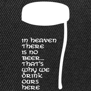 In Heaven there is no beer Tee shirts - Casquette snapback