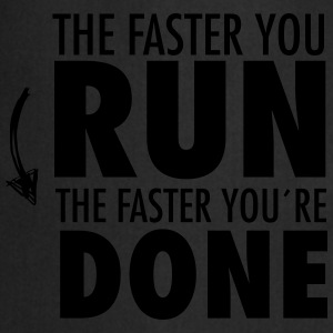 The Faster You Run - The Faster You´re Done Koszulki - Fartuch kuchenny